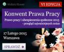 Obrazek do artykułu: VI Konwent Prawa Pracy - Prawo pracy i ubezpieczenia społeczne 2015, Warszawa, 17.02.2015