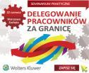 Obrazek do artykułu: Delegowanie pracowników za granicę – praktyczne seminarium już 22 czerwca w Warszawie!