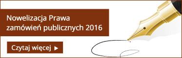 Artykuły dotyczące nowelizacji Prawa zamówień publicznych 2016