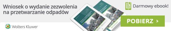 Ebook - Wniosek o wydanie zezwolenia na przetwarzanie odpadów
