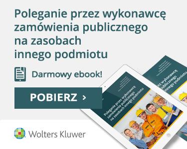 Ebook - Poleganie przez wykonawcę zamówienia publicznego na zasobach innego podmiotu