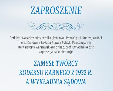 articleImage: Zamysł twórcy Kodeksu karnego z 1932 r. a wykładnia sądowa, 8 czerwca 2017 r., Warszawa