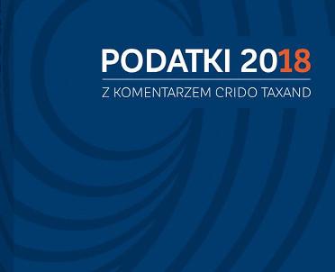 articleImage: Podatki 2018 z komentarzem Crido Taxand [Książka tygodnia]