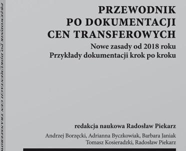 articleImage: Przewodnik po dokumentacji cen transferowych. Nowe zasady od 2018 roku. Przykłady dokumentacji krok po kroku [Książka tygodnia]