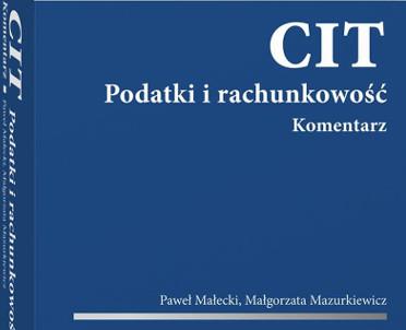 articleImage: CIT. Podatki i rachunkowość. Komentarz [Książka tygodnia]