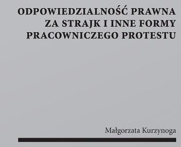 articleImage: Odpowiedzialność prawna za strajk i inne formy pracowniczego protestu [Książka tygodnia]