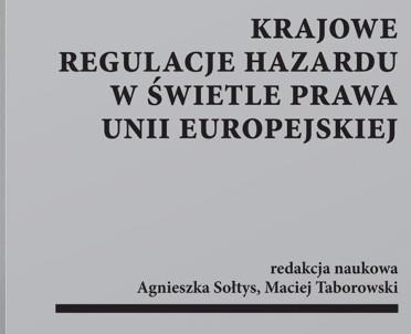 articleImage: Krajowe regulacje hazardu w świetle prawa Unii Europejskiej [Książka tygodnia]