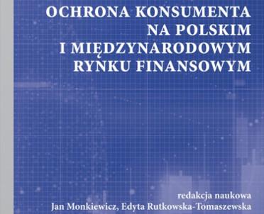 articleImage: Ochrona konsumenta na polskim i międzynarodowym rynku finansowym [Książka tygodnia]
