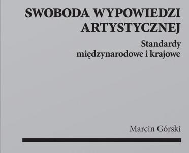 articleImage: Swoboda wypowiedzi artystycznej. Standardy międzynarodowe i krajowe [Książka tego tygodnia]