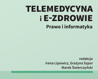 articleImage: Telemedycyna i e-Zdrowie. Prawo i informatyka [Książka tygodnia]