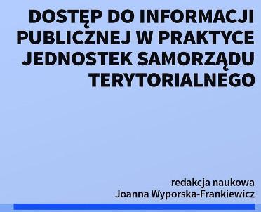 articleImage: Dostęp do informacji publicznej w praktyce jednostek samorządu terytorialnego [Książka tygodnia]