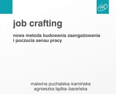 articleImage: Job Crafting. Nowa metoda budowania zaangażowania i poczucia sensu pracy [Książka tygodnia]