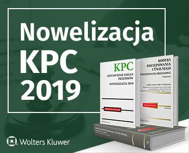 articleImage: Duża nowelizacja KPC 2019. Praktyczne opracowania