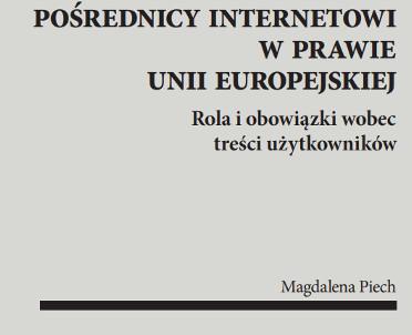 articleImage: Odpowiedzialność pośredników internetowych za treści użytkowników w prawie Unii Europejskiej [Książka tygodnia]