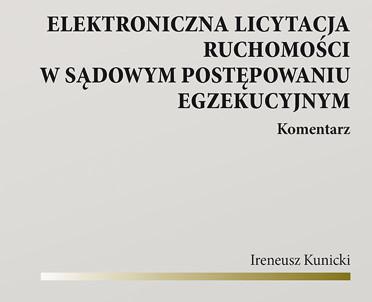 articleImage: Elektroniczna licytacja ruchomości w sądowym postępowaniu egzekucyjnym. Komentarz [Książka tygodnia]