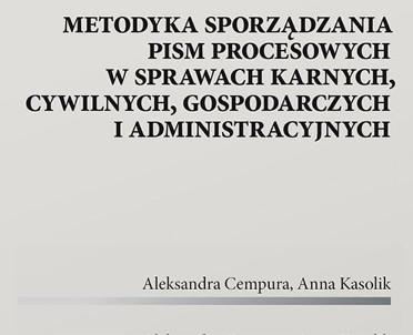 articleImage: Metodyka sporządzania pism procesowych w sprawach karnych, cywilnych, gospodarczych i administracyjnych [Książka tygodnia]