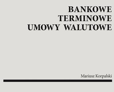 articleImage: Bankowe terminowe umowy walutowe [Książka tygodnia]