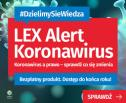 Obrazek do artykułu: Wspieramy naszych klientów: nowy bezpłatny produkt LEX Alert Koronawirus