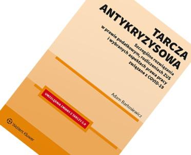 articleImage: Tarcza antykryzysowa. Szczególne rozwiązania w prawie podatkowym... [Książka tygodnia]