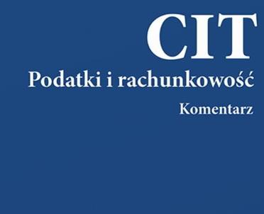 articleImage: CIT. Komentarz. Podatki i rachunkowość [Książka tygodnia]